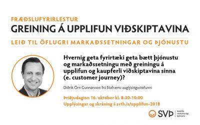 Fræðslufyrirlestur: Greining á upplifun viðskiptavina, 16. október 2018