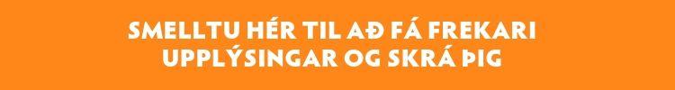 Smelltu hér til að fá frekari upplýsingar og skrá þig