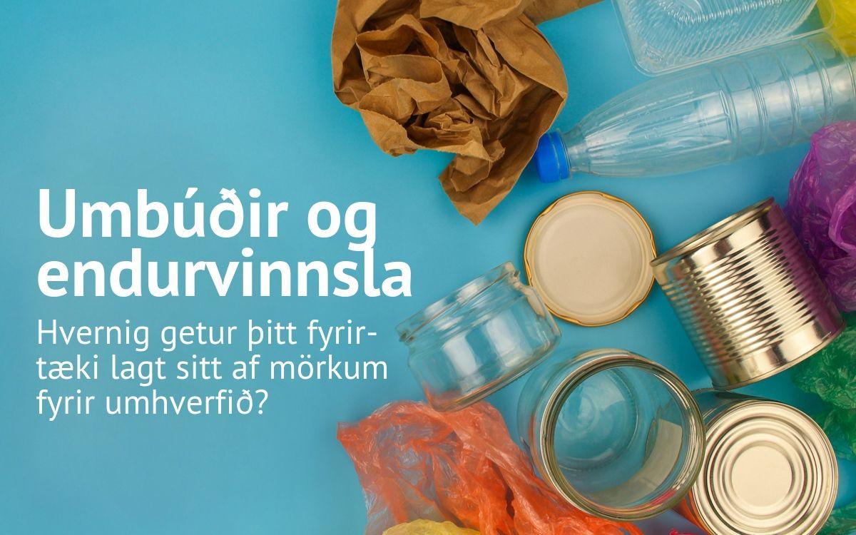 Umbúðir og endurvinnsla